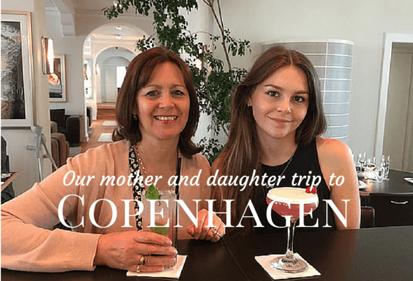A mother and daughter trip to Copenhagen
