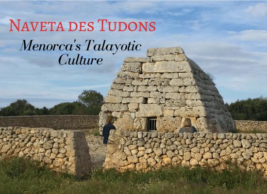 Naveta des tudons - Talayotic culture in Menorca