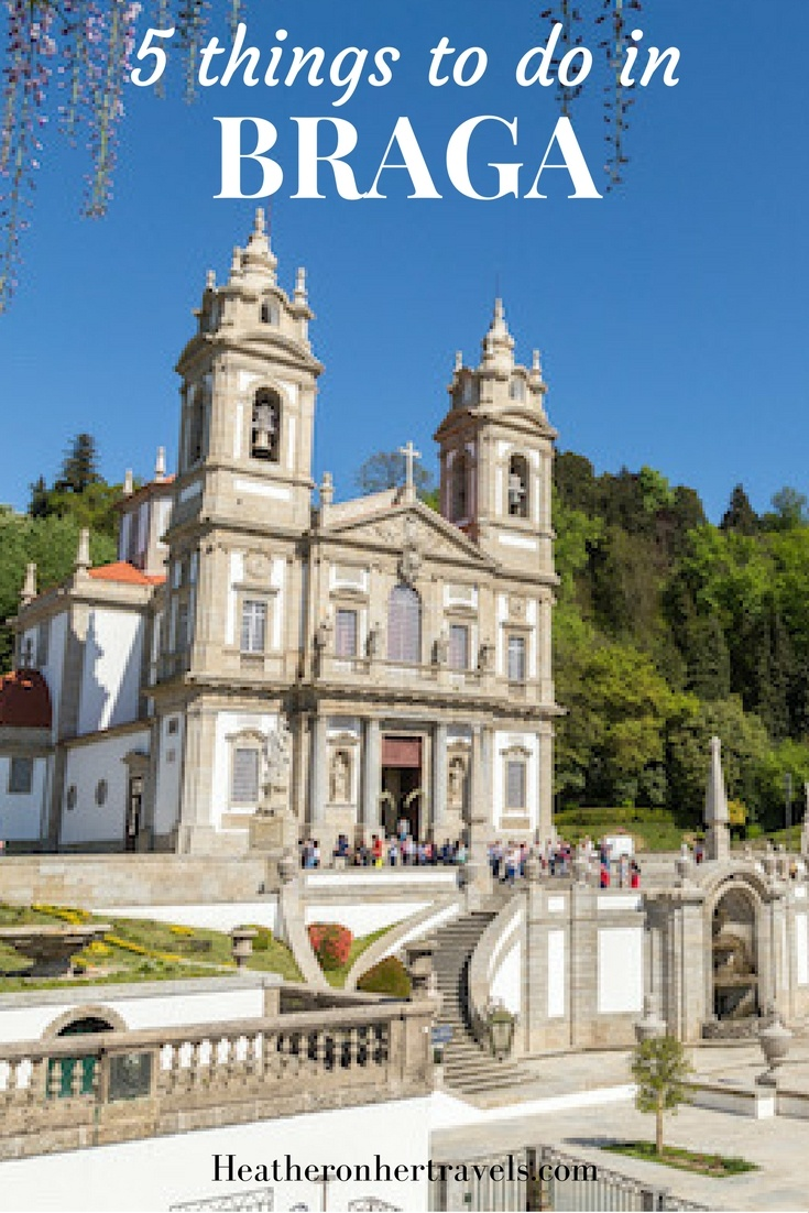 Read about the top 5 things to do in Braga, Portugal
