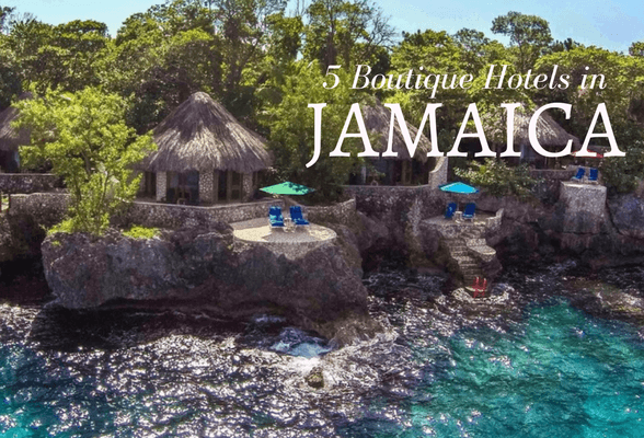 5 Boutique Hotels In Jamaica And What To Do While You Re There