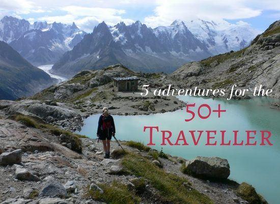 5 fabulous adventures for the 50+ traveller