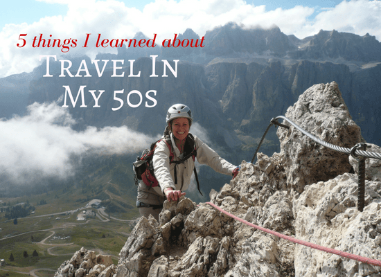 5 things I learned about travel in my 50s