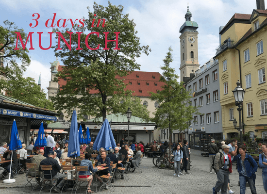 Read how to spend 3 days in Munich