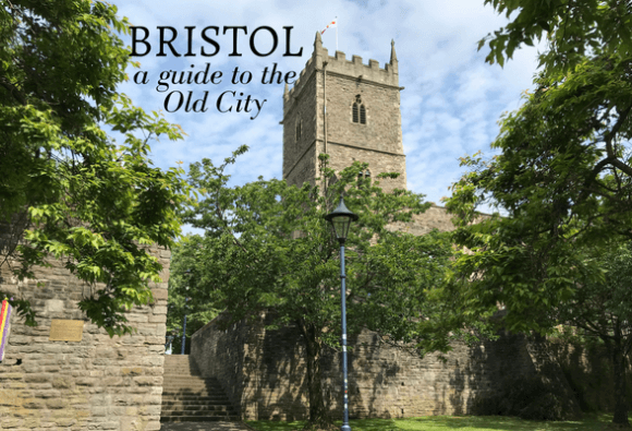 A guide to Bristol Old City - things to do and places to eat