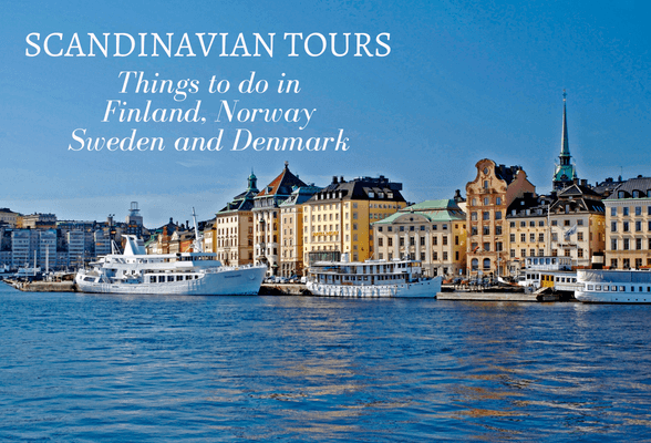 Scandinavian Tours - things to do in Finland, Norway, Sweden and Denmark