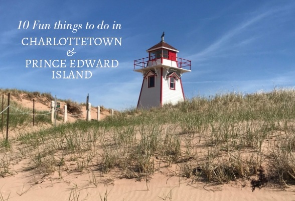 10 fun things to do in Charlottetown and Prince Edward Island