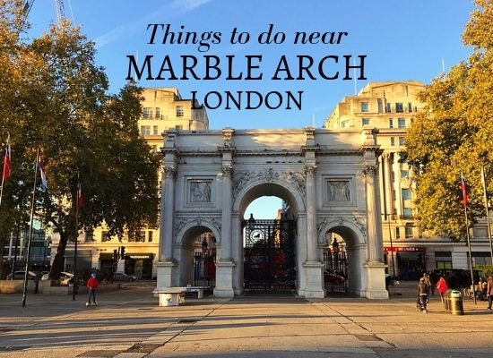 Things to do near Marble Arch in London