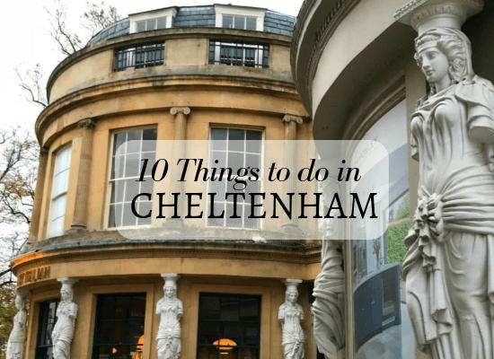 10 Things to do in Cheltenham