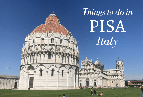 Things to do in Pisa Italy