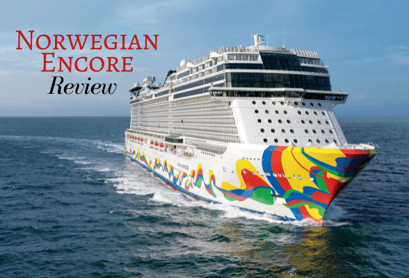 Norwegian Encore Review - a fun cruise experience from Norwegian Cruise Line