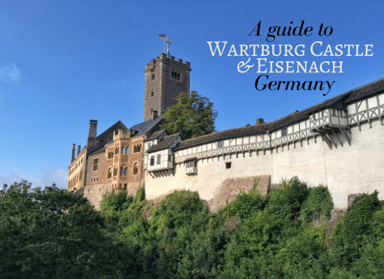 A guide to Wartburg Castle and Eisenach in Thuringia, Germany