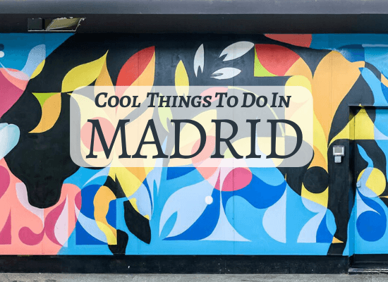 Cool things to do in Madrid