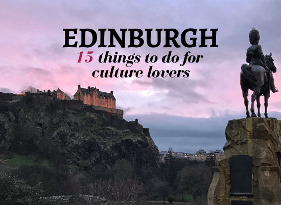 Things to do in Edinburgh for culture lovers